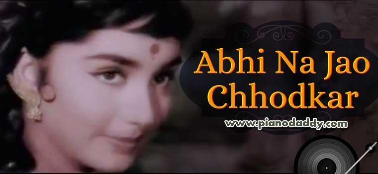 Abhi Na Jaao Chod Kar (Hum Dono)