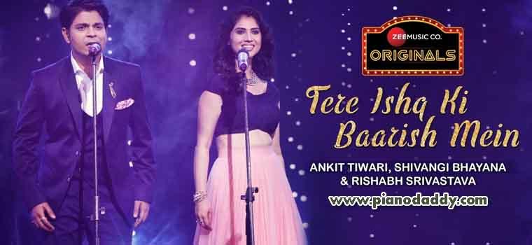 Tere Ishq Ki Baarish Mein (Ankit Tiwari & Shivangi Bhayana)