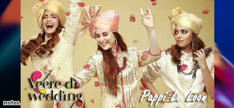 Pappi Le Loon (Veere Di Wedding)