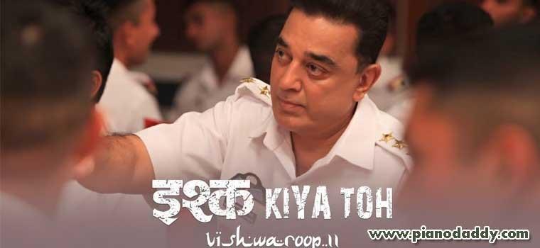 Ishq Kiya Toh (Vishwaroop 2)