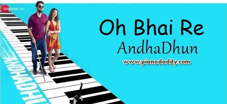 Oh Bhai Re (AndhaDhun)
