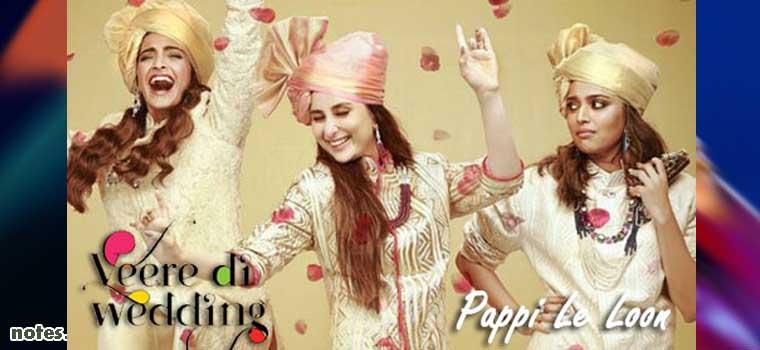 Pappi Le Loon (Veere Di Wedding)
