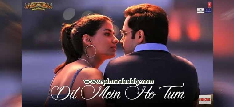 Dil Mein Ho Tum (Cheat India) Piano Notes | Piano Daddy